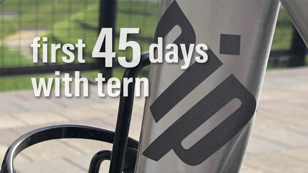 first 45 days with tern RIP